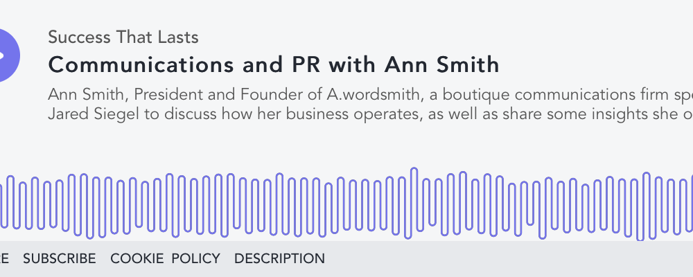 Success That Lasts: Communications and PR with Ann Smith
