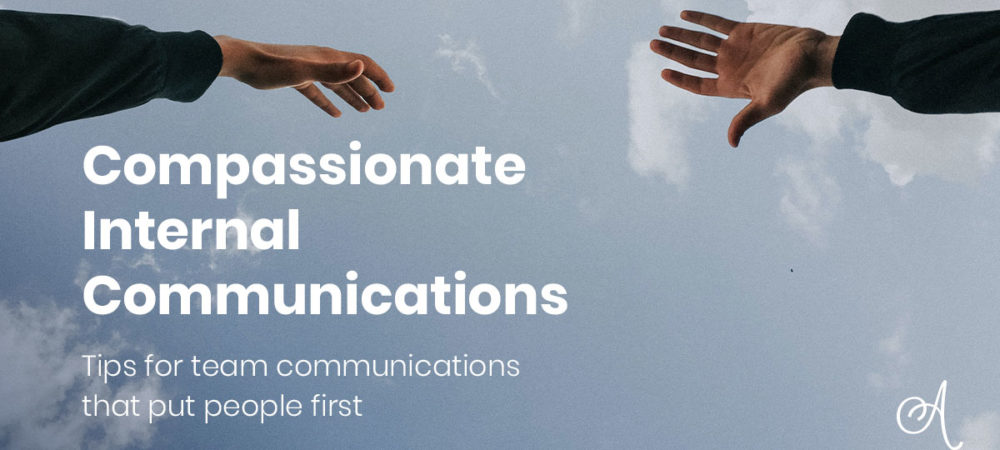 Compassionate Internal Communications